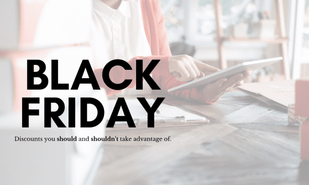 Black Friday Discounts 2019 – Deals you should and shouldn't take advantage of.